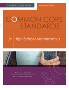 Common Core Standards for  High School Mathematics: A Quick-Start Guide