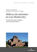 Milieux de mémoire in Late Modernity