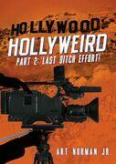 Hollywood: Hollyweird Last Ditch Effort! The Beginning!