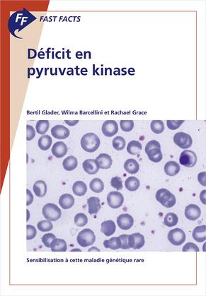 Fast Facts: Déficit en pyruvate kinase