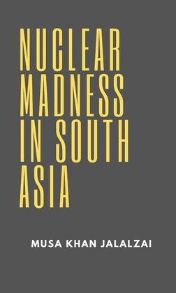 Nuclear Madness in South Asia