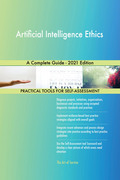 Artificial Intelligence Ethics A Complete Guide - 2021 Edition