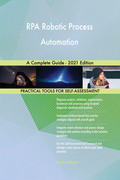RPA Robotic Process Automation A Complete Guide - 2021 Edition