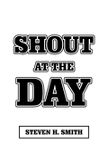 Shout at the Day