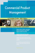 Commercial Product Management A Complete Guide - 2021 Edition