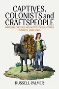 Captives, Colonists and Craftspeople