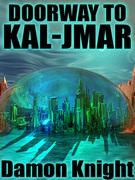 Doorway to Kal-Jmar