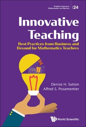 Innovative Teaching: Best Practices From Business And Beyond For Mathematics Teachers