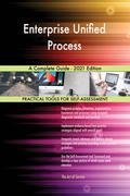 Enterprise Unified Process A Complete Guide - 2021 Edition