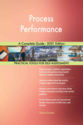 Process Performance A Complete Guide - 2021 Edition
