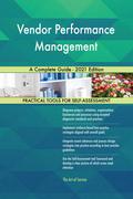 Vendor Performance Management A Complete Guide - 2021 Edition