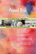 Fraud Risk A Complete Guide - 2021 Edition
