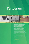 Persuasion A Complete Guide - 2021 Edition