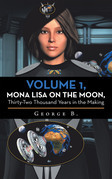 Volume 1, Mona Lisa on the Moon, Thirty-Two Thousand Years in the Making