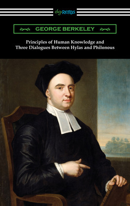 Principles of Human Knowledge and Three Dialogues Between Hylas and Philonous