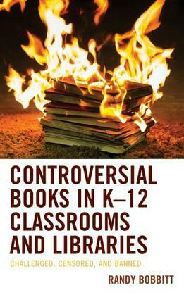Controversial Books in K–12 Classrooms and Libraries