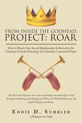 From Inside the Godhead, Project: Roar