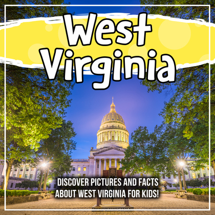 West Virginia: Discover Pictures and Facts About West Virginia For Kids!