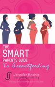 The Smart Parents Guide to Breastfeeding