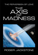 The Axis of Madness