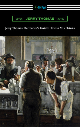 Jerry Thomas' Bartender's Guide: How to Mix Drinks