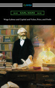 Wage Labour and Capital and Value, Price, and Profit