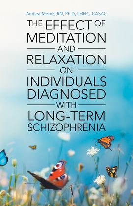 The Effect of Meditation and Relaxation on Individuals Diagnosed with Long-Term Schizophrenia