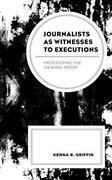 Journalists as Witnesses to Executions