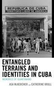 Entangled Terrains and Identities in Cuba