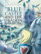 """""""Blue Castle and the Dragon Warriors"""""""
