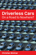 Driverless Cars: On a Road to Nowhere?
