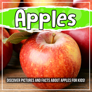 Apples: Discover Pictures and Facts About Apples For Kids!