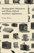 Photographic Objectives And Photo-Optical Auxiliary Appliances