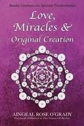 Love, Miracles & Original Creation