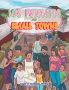 Los Pueblitos ~ Small Towns