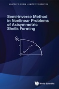 Semi-inverse Method in Nonlinear Problems of Axisymmetric Shells Forming
