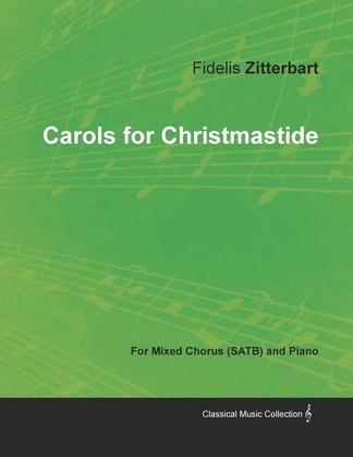 Carols for Christmastide for Mixed Chorus (SATB) and Piano