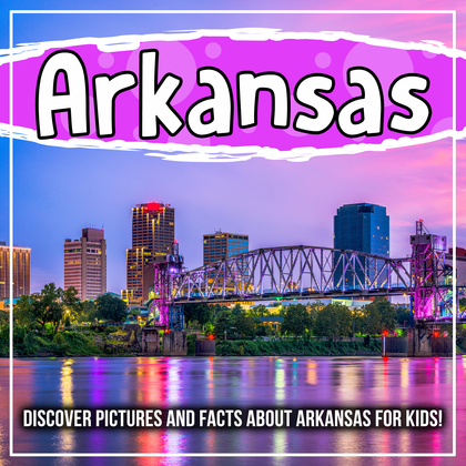 Arkansas: Discover Pictures and Facts About Arkansas For Kids!