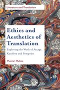 Ethics and Aesthetics of Translation