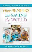 How Seniors Are Saving the World