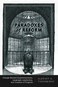 Paradoxes of Reform