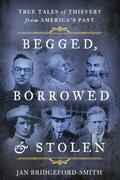 Begged, Borrowed, & Stolen