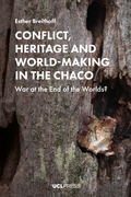 Conflict, Heritage and World-Making in the Chaco