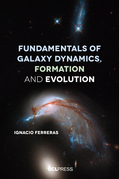 Fundamentals of Galaxy Dynamics, Formation and Evolution