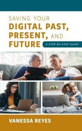 Saving Your Digital Past, Present, and Future