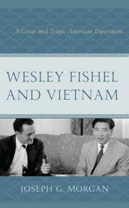 Wesley Fishel and Vietnam