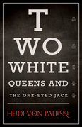 Two White Queens and the One-Eyed Jack