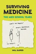 Surviving Medicine: The Med School Years