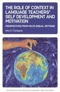 The Role of Context in Language Teachers Self Development and Motivation