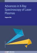 Advances in X-Ray Spectroscopy of Laser Plasmas